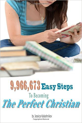 9,966,673 Easy Steps to becoming The Perfect Christian
